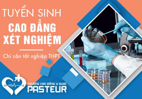 Cao đăng Y Dược Pasteur tuyển sinh Cao đẳng Xét nghiệm năm 2018.