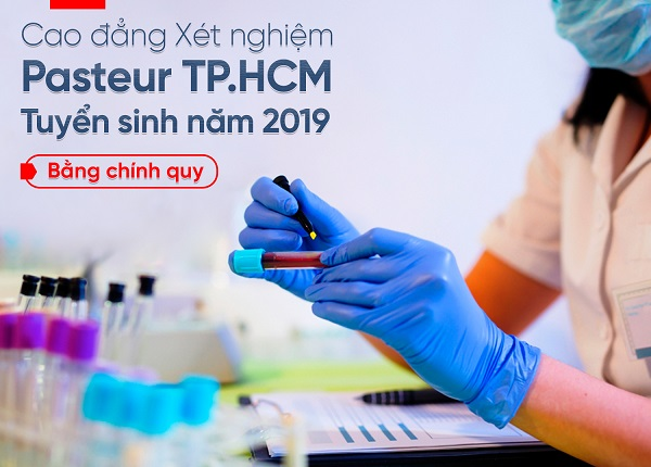 Cao đẳng Xét nghiệm Pasteur TPHCM tuyển sinh năm 2019